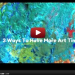 3 Ways to Have More Time to Make Art