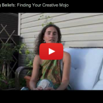 Finding Your Creative Mojo: Beliefs that Bind