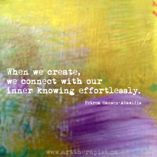 When we create we connect with our inner knowing effortlessly. Petrea Hansen-Adamidis